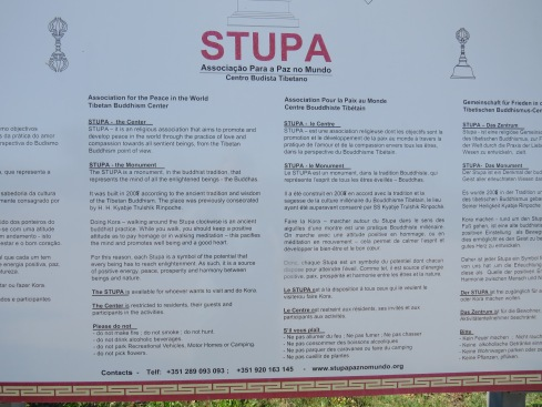 If you can read this is explains that The STUPA is a monument in the Buddhist tradition that represents the mind of all enlightened beings – Buddhas.